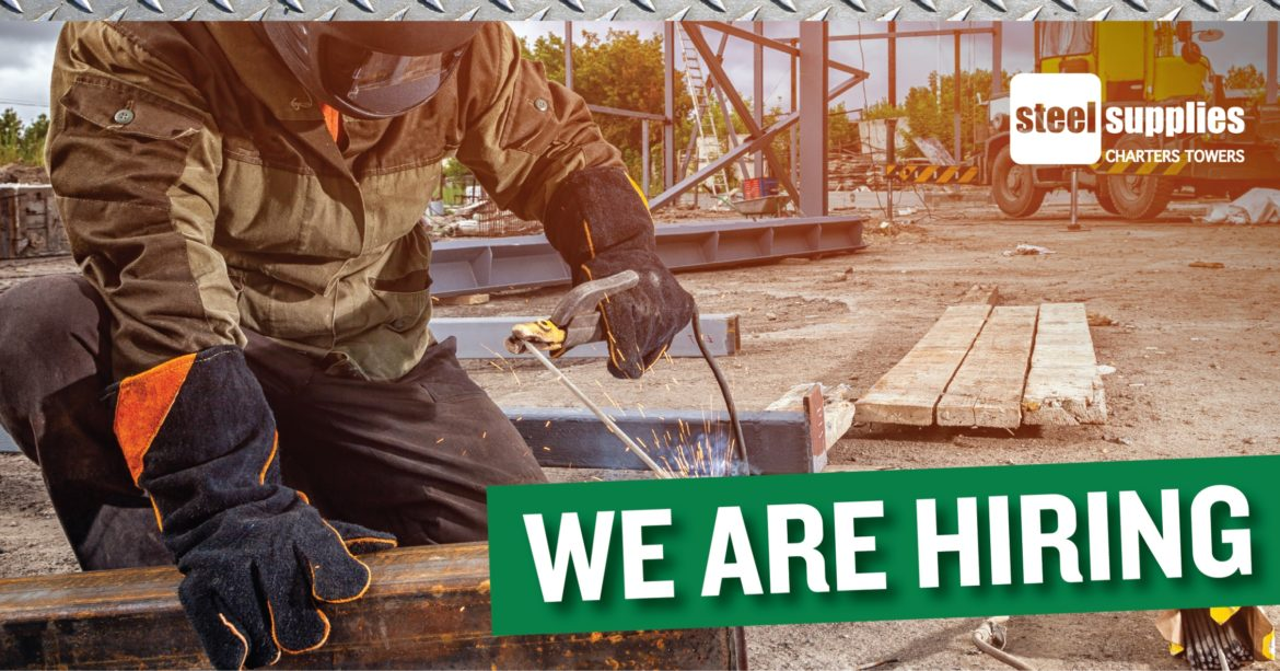 Steel Supplies Charters Towers is hiring welders and general labourers
