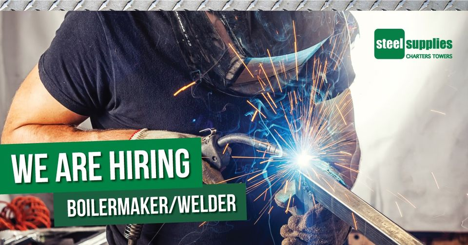 Steel Supplies Charters Towers are hiring a welder/boilermaker